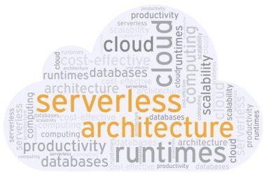 Serverless Nedir? Sunucusuz Mimari Neden Kullanılmalıdır?